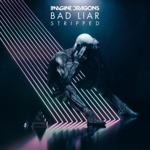 Imagine Dragons - Bad Liar (Stripped)