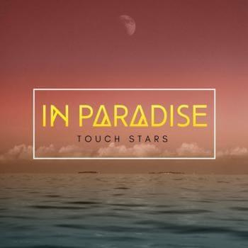 In Paradise - Touch Stars