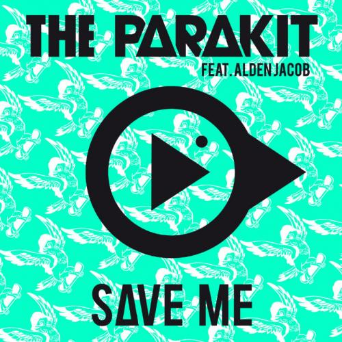 SAVE ME FEAT ALDEN JACOB ANCHALEE THE PARAKIT СКАЧАТЬ БЕСПЛАТНО