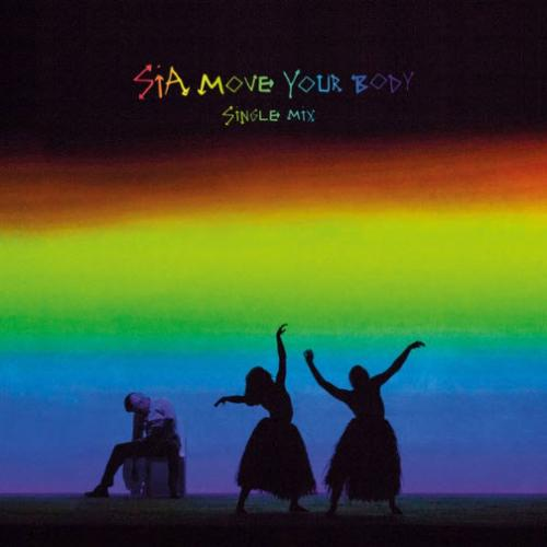 Sia - Move Your Body (Single Mix)