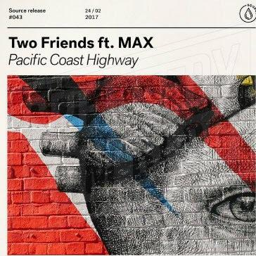 Two Friends feat. MAX - Pacific Coast Highway