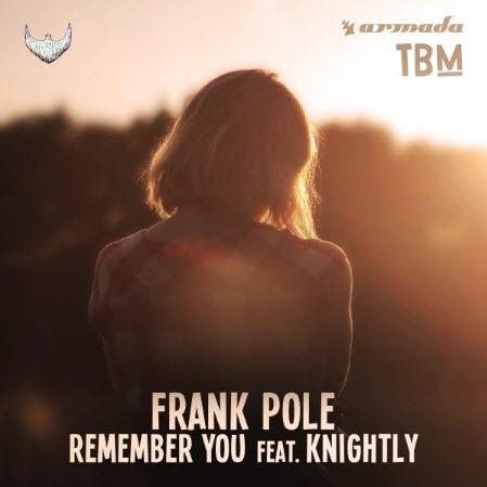 Frank Pole feat. Knightly - Remember You