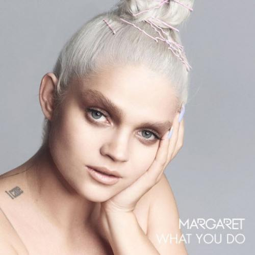 Margaret - What You Do