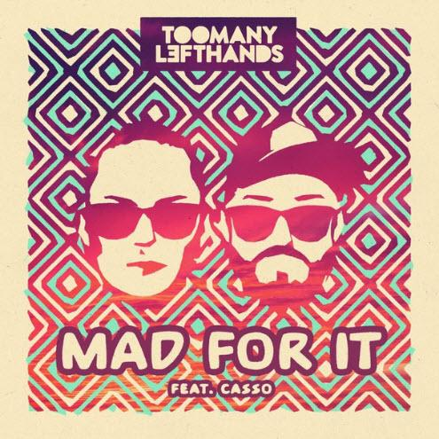 TooManyLeftHands feat. Casso - Mad For It