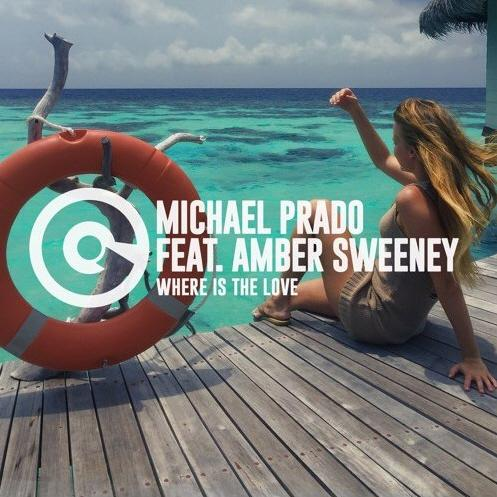 Michael Prado feat. Amber Sweeney - Where Is The Love