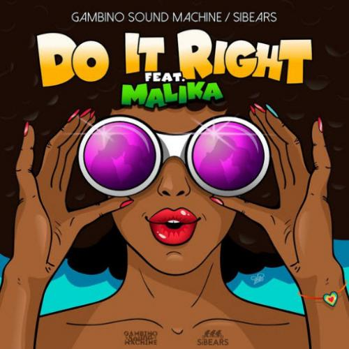 Gambino Sound Machine, SiBears feat. Malika - Do It Right