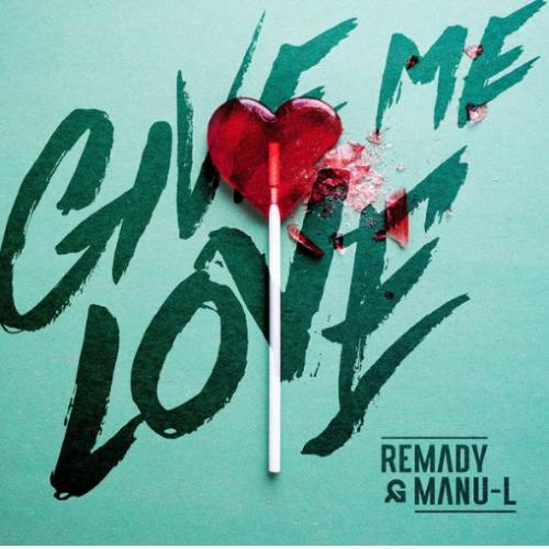 Remady & Manu-L - Give Me Love