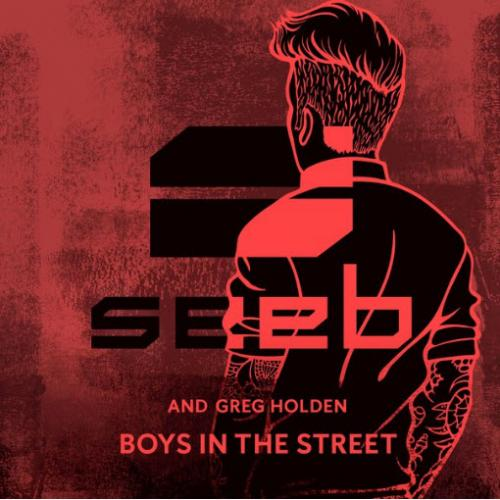 SeeB & Greg Holden - Boys In The Street