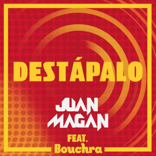 Juan Magan feat. Bouchra - Destapalo