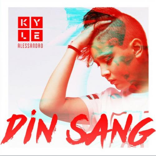 Kyle Alessandro - Din Sang