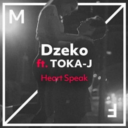 Dzeko feat. TOKA-J - Heart Speak