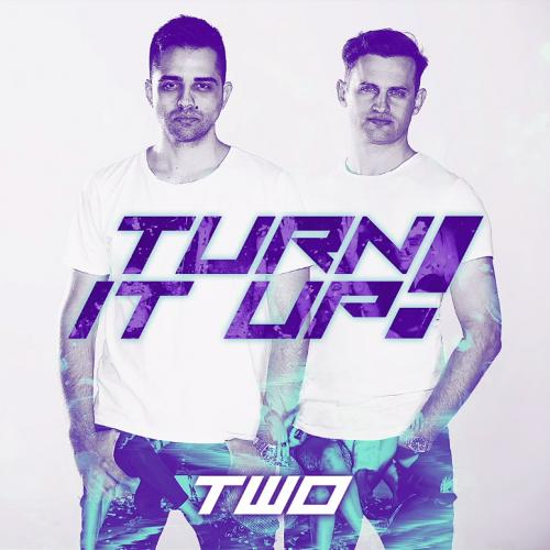 TWO - Turn It Up
