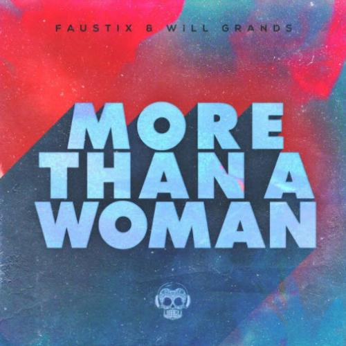 Faustix & Will Grands - More Than A Woman