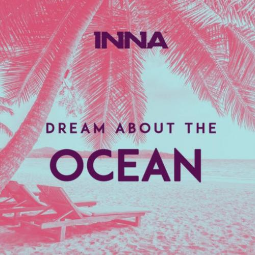 Inna - Dream About The Ocean