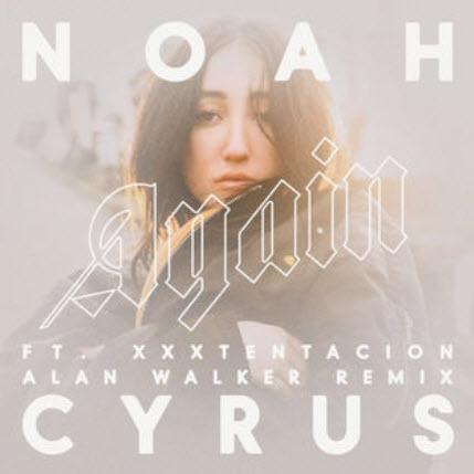 Noah Cyrus feat. Xxxtentacion - Again (Alan Walker Remix)
