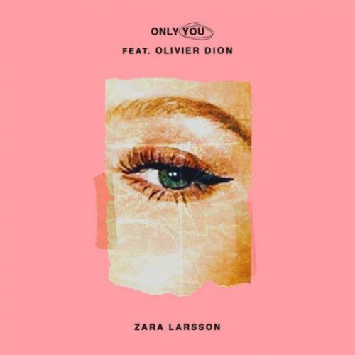 Zara Larsson feat. Olivier Dion - Only You