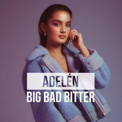 Adelén - Big Bad Bitter