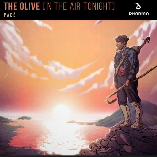 Pade - The Olive (In The Air Tonight)