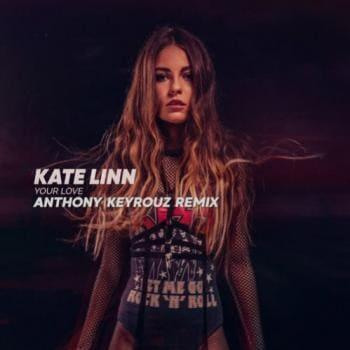 Kate Linn - Your love (Anthony Keyrouz Remix) (рингтон)
